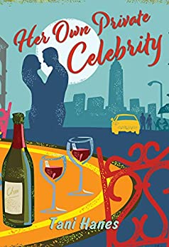 Her Own Private Celebrity: A Standalone Young Adult Romance by [Tani Hanes]