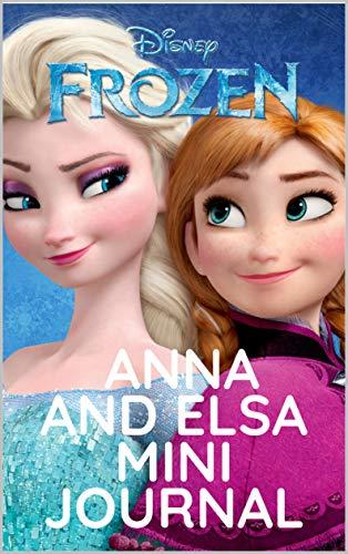 Disney Frozen 2 Anna and Elsa Mini Journal: Disney Frozen Elsa Hard Cover Journal Writing Notebook Bundle (English Edition)