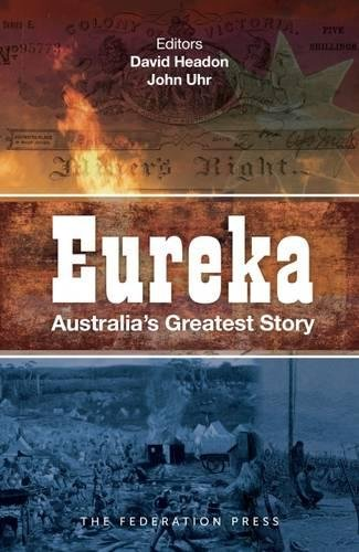 Headon, D: Eureka: Australia's Greatest Story