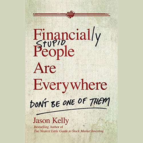 Financially Stupid People Are Everywhere audiobook cover art