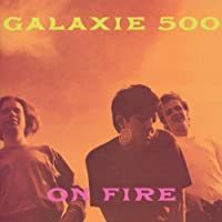 On Fire by Galaxie 500 (1997-04-29)