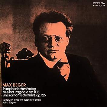 Reger: Symphonischer Prolog zu einer Tragödie / Eine romantische Suite