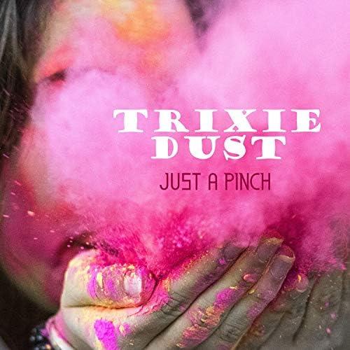 Trixie Dust
