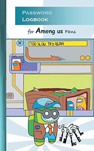 Password Logbook for Am@ng.us Fans: for Am@ng us fans, passwordbook, information security, account, login, pw, safe, notes, App, computer, pc, game, ... christmas, easter, Santa claus, server