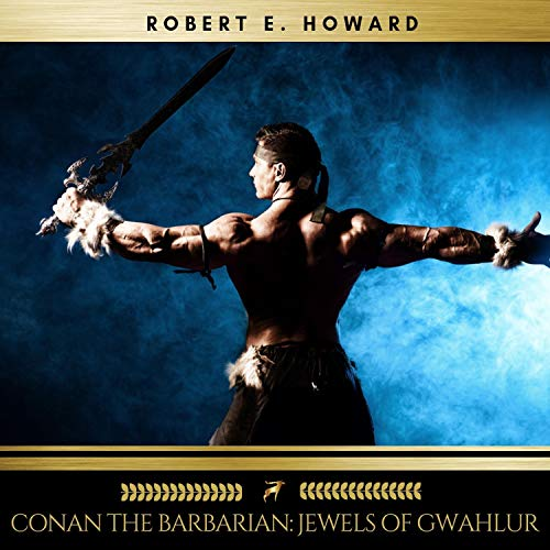 Conan the Barbarian - Jewels of Gwahlur audiobook cover art