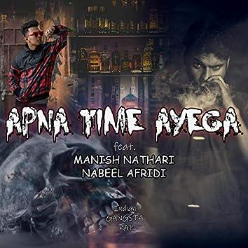 Apna Time Ayega (feat. Manish Nathari & Nabeel Afridi)