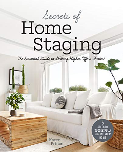 Real Estate Investing Books! - Secrets of Home Staging: The Essential Guide to Getting Higher Offers Faster (Home décor ideas, design tips, and advice on staging your home)