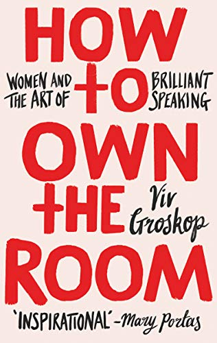 How to Own the Room: Women and the Art of Brilliant Speaking (English Edition)