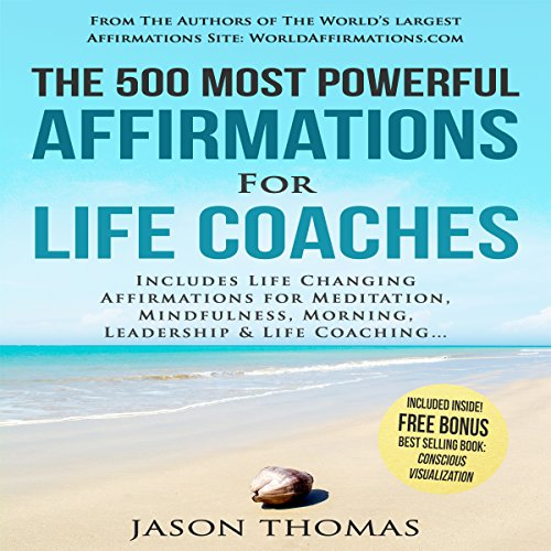 The 500 Most Powerful Affirmations for Life Coaches audiobook cover art