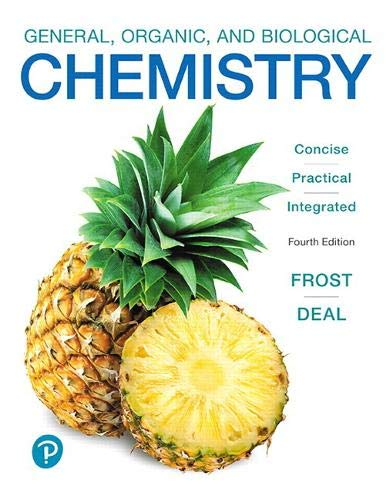 Compare Textbook Prices for General, Organic, and Biological Chemistry 4 Edition ISBN 9780134988696 by Frost, Laura,Deal, S.
