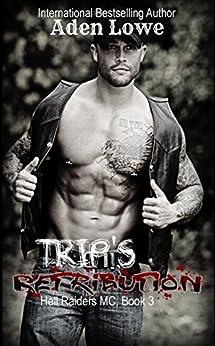 Trip's Retribution (Hell Raiders MC Book 3) by [Aden Lowe, Ashley Wheels, Shauna Kruse]