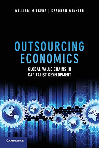 Compare Textbook Prices for Outsourcing Economics: Global Value Chains in Capitalist Development Illustrated Edition ISBN 9781107609624 by William Milberg,Deborah Winkler
