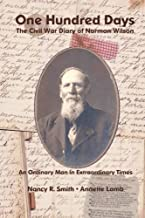 One Hundred Days: The Civil War Diary of Norman Wilson