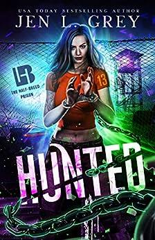 Hunted (The Half-Breed Prison Book 1) by [Jen L. Grey]