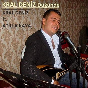Kral Deniz Düğünde (feat. Atilla Kaya)