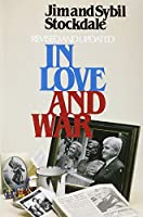 In Love and War: The Story of a Family's Ordeal and Sacrifice During the Vietnam Years by Jim Stockdale Sybil Stockdale(1905-06-12)