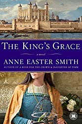 Books Set in Yorkshire: The King's Grace by Anne Easter Smith. yorkshire books, yorkshire novels, yorkshire literature, yorkshire fiction, yorkshire authors, best books set in yorkshire, popular books set in yorkshire, books about yorkshire, yorkshire reading challenge, yorkshire reading list, york books, leeds books, bradford books, yorkshire packing list, yorkshire travel, yorkshire history, yorkshire travel books, yorkshire books to read, books to read before going to yorkshire, novels set in yorkshire, books to read about yorkshire