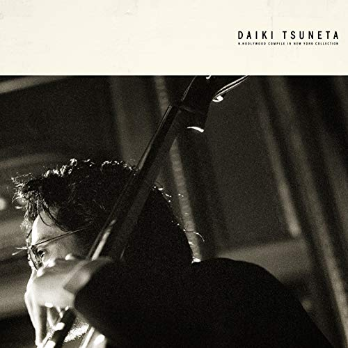 [album]N.HOOLYWOOD COMPILE IN NEW YORK COLLECTION – Daiki Tsuneta[FLAC + MP3]