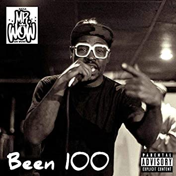 Been 100