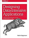 [(Designing Data-Intensive Applications : The Big Ideas Behind Reliable, Scalable, and Maintainable Systems)] [By (author) Martin Kleppmann] published on (January, 2016) - O'Reilly Media, Inc, USA - 01/01/2016