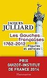 Les Gauches françaises (1762-2012). Figures et paroles - Format Kindle - 11,99 €