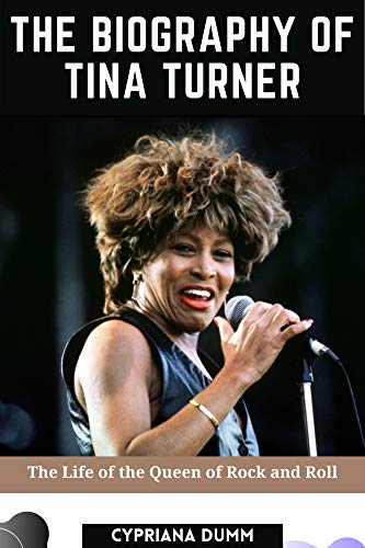 The Biography of Tina Turner: The life of the Queen of Rock and Roll (English Edition)