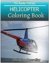 HELICOPTER Coloring Book For Adults Therapy: HELICOPTER sketch coloring book , Creativity and Mindfulness 80 Pictures