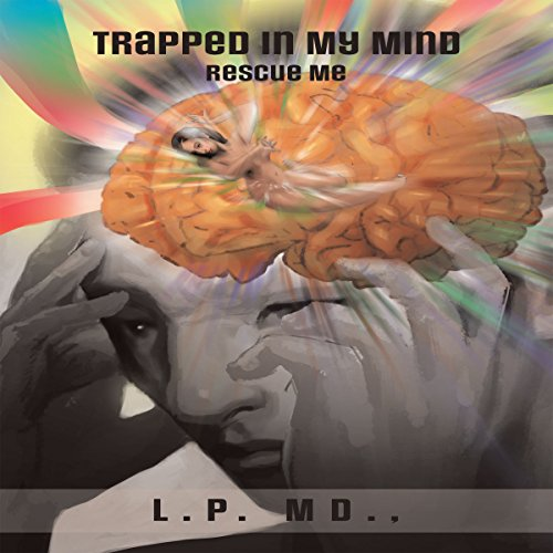 Page de couverture de Trapped in My Mind: Rescue Me