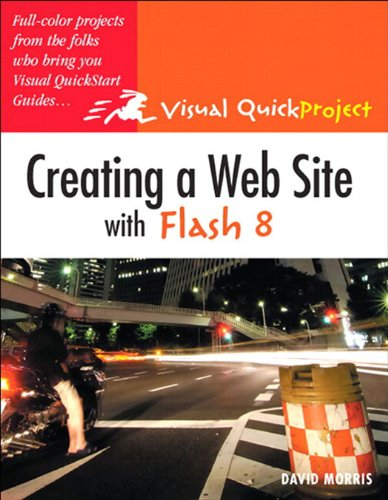 Creating a Web Site with Flash 8: Visual QuickProject Guide (English Edition)
