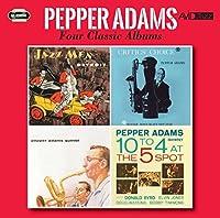 Four Classic Albums (Jazzmen Detroit / Critics' Choice / Pepper Adams Quintet / 10 To 4 At The 5 Spot) by Pepper Adams