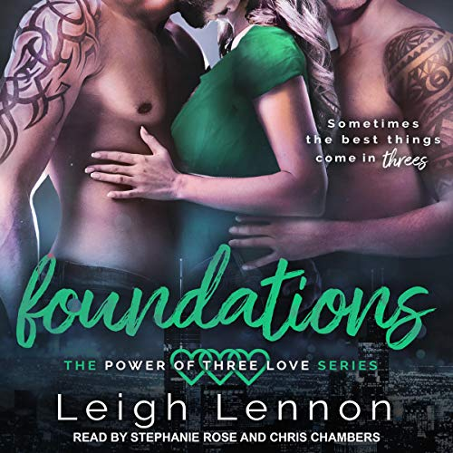 Foundations: Power of Three Love Series, Book 1