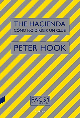 The Haçienda: Cómo no dirigir un club eBook: Hook, Peter, Corriente Basús,  Federico: Amazon.com.mx: Tienda Kindle