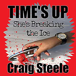 Time's Up.     She's Breaking the Ice., Book 1              By:                                                                                                                                 Craig Steele                               Narrated by:                                                                                                                                 Sandra Jouravlev                      Length: 8 hrs and 52 mins     Not rated yet     Overall 0.0
