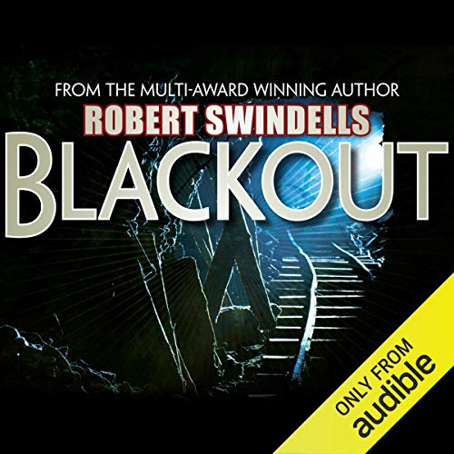 Blackout                   By:                                                                                                                                 Robert Swindells                               Narrated by:                                                                                                                                 Richard Mitchley                      Length: 3 hrs and 9 mins     5 ratings     Overall 4.2