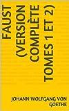 Faust (Version complète tomes 1 et 2) - Format Kindle - 1,55 €