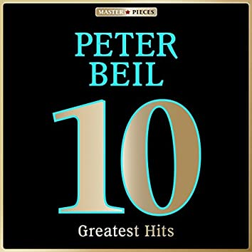Masterpieces presents Peter Beil: 10 Greatest Hits