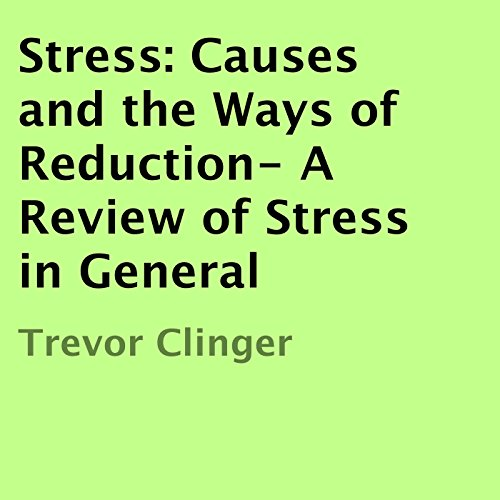 Stress: Causes and the Ways of Reduction audiobook cover art