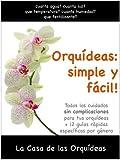Orquídeas: simple y fácil!: Todos los cuidados para tus orquídeas