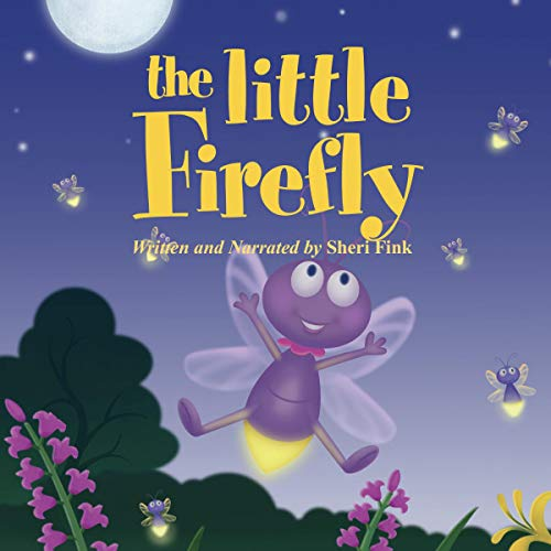 The Little Firefly: Social-Emotional Learning Book About Growing Up