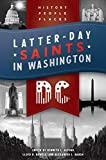 Latter-day Saints in Washington, DC: History, People, and Places