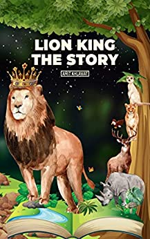 Lion King: The Story by [Amit Ahlawat]