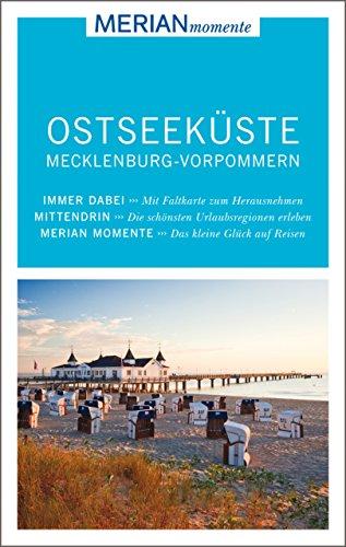 MERIAN momente Reiseführer Ostseeküste Mecklenburg-Vorpommern: Mit Extra-Karte zum Herausnehmen