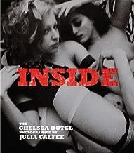 Inside : The Chelsea Hotel by Julia Calfee (2008-05-08)