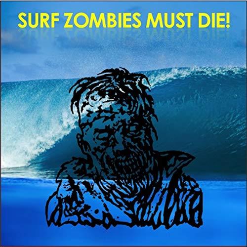 Surf Zombies Must Die!
