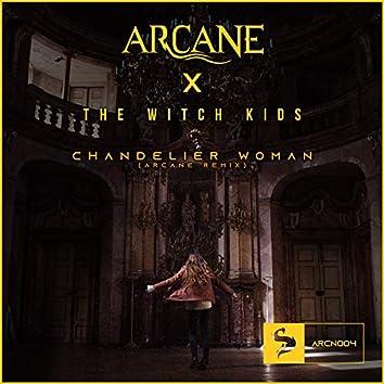 Chandelier Woman (Arcane Remix)