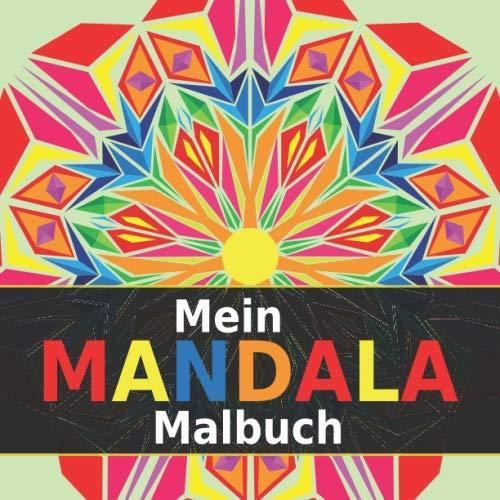 Mein Mandala Malbuch: Mandalas für Kinder ab 8 Jahren - auf hochertigem Papier - über 30 kinderfreundliche Motive - super Geschenk