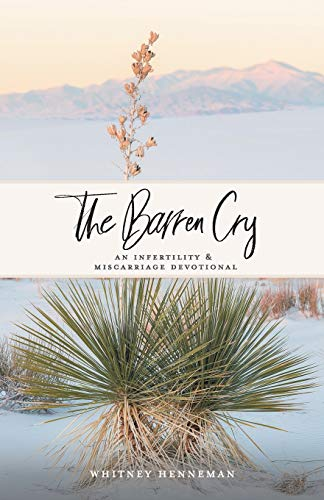Compare Textbook Prices for The Barren Cry: An Infertility & Miscarriage Devotional  ISBN 9781973691143 by Henneman, Whitney