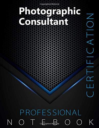 "Photographic Consultant Certification Exam Preparation Notebook, examination study writing notebook, Office writing notebook, 140 pages, 8.5"" x 11"", Glossy cover, Black Hex"