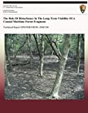 The Role Of Disturbance In The Long-Term Viability Of A Coastal Maritime Forest Fragment (Technical Report NPS/NER/NRTR--2008/104)