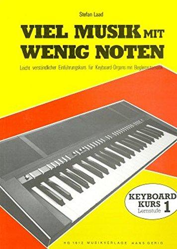 Viel Musik mit wenig Noten, Lernst.1: Leicht verständlicher Einführungskurs für Keyboards mit Begleitautomat (Viel Musik mit wenig Noten. ... für Keyboards mit Begleitautomat)